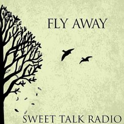 Sweet Talk Radio Fly Away Cover Art