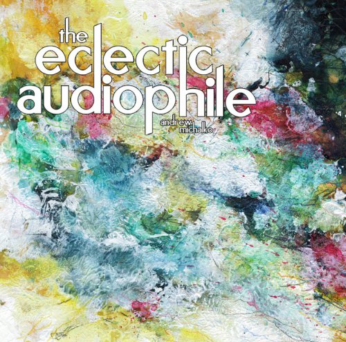 The Eclectic Audiophile!